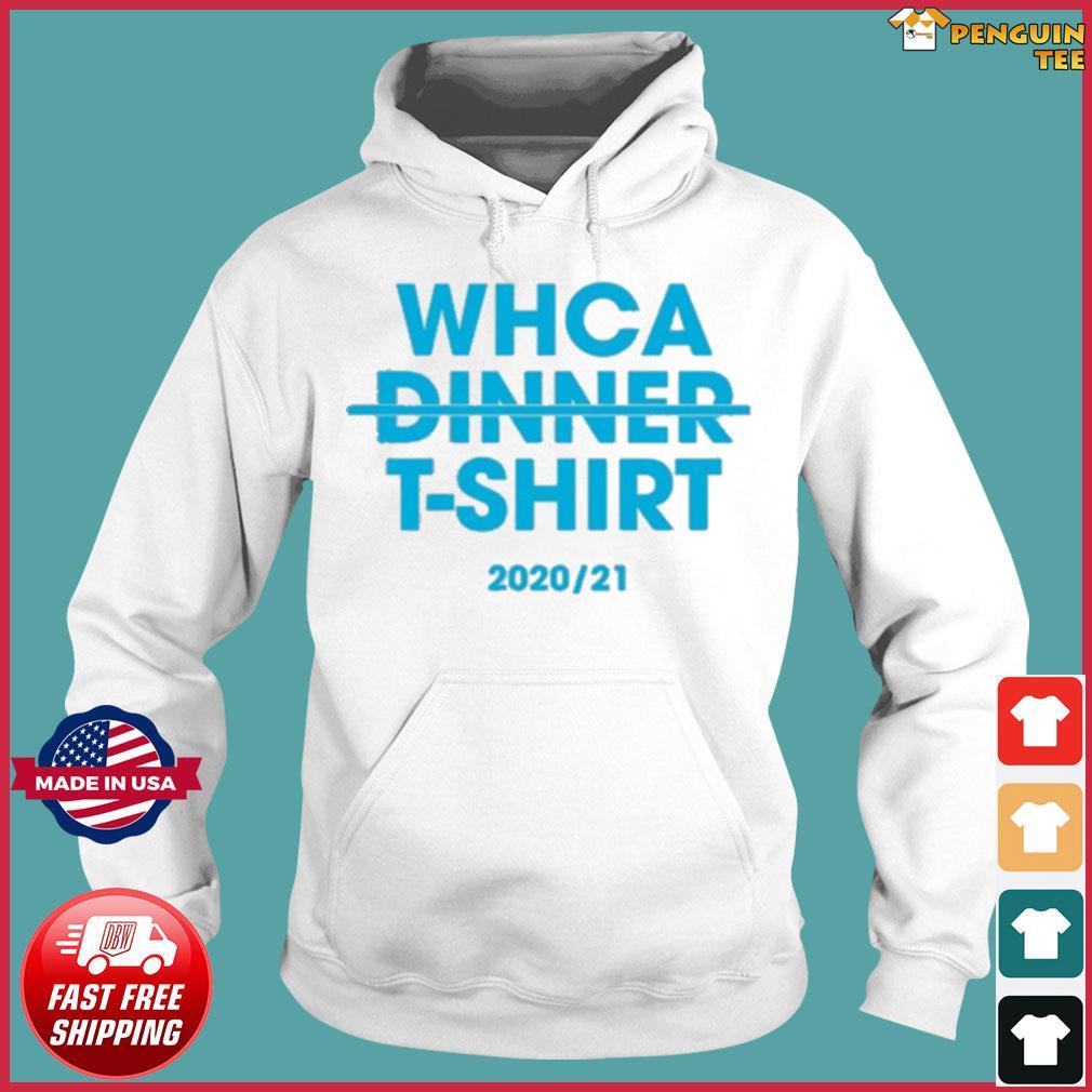 Official WHCA Dinner 2020-21 Shirt Hoodie