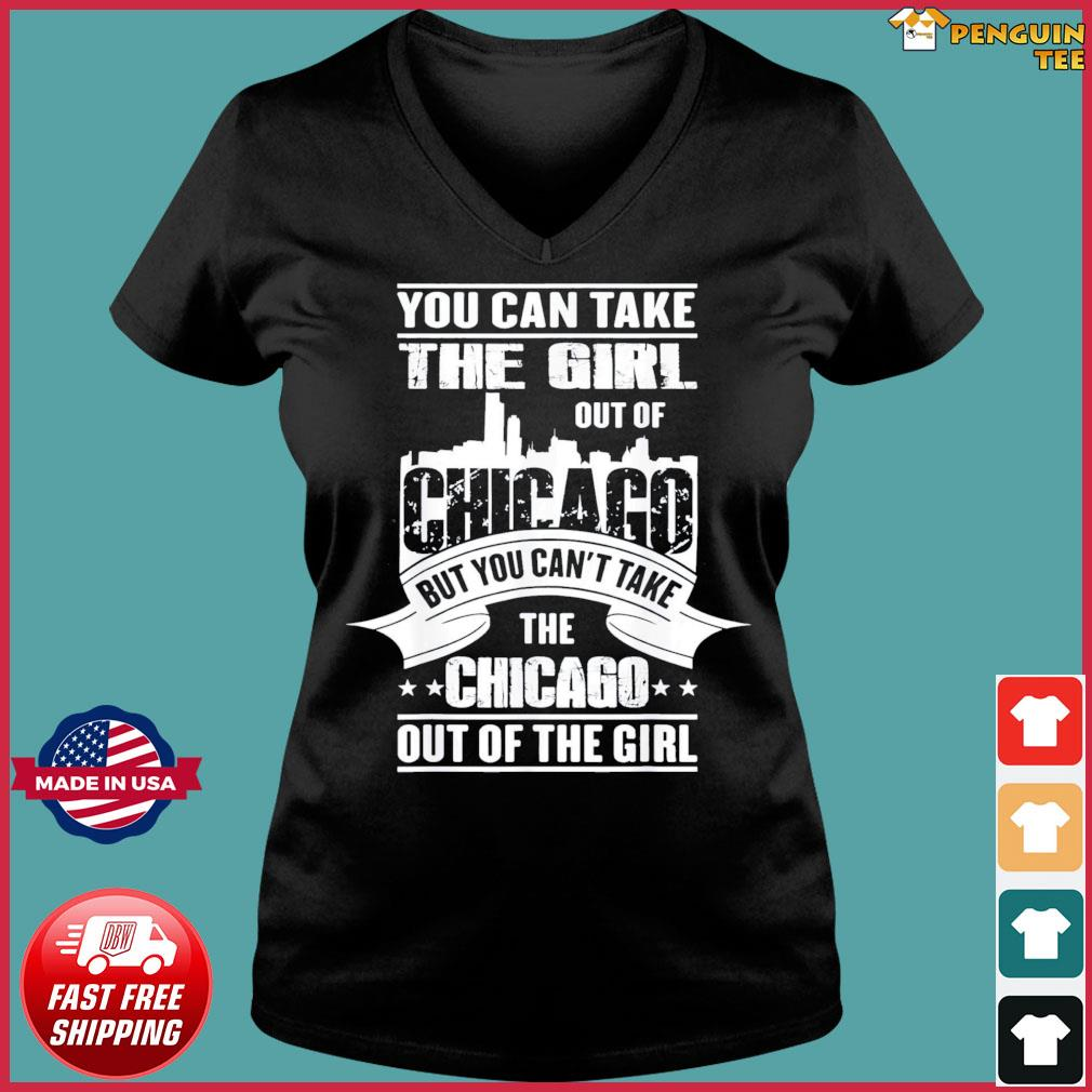 You Can Take The Girl Out Of Chicago Us 2021 T-Shirt Ladies V-neck Tee