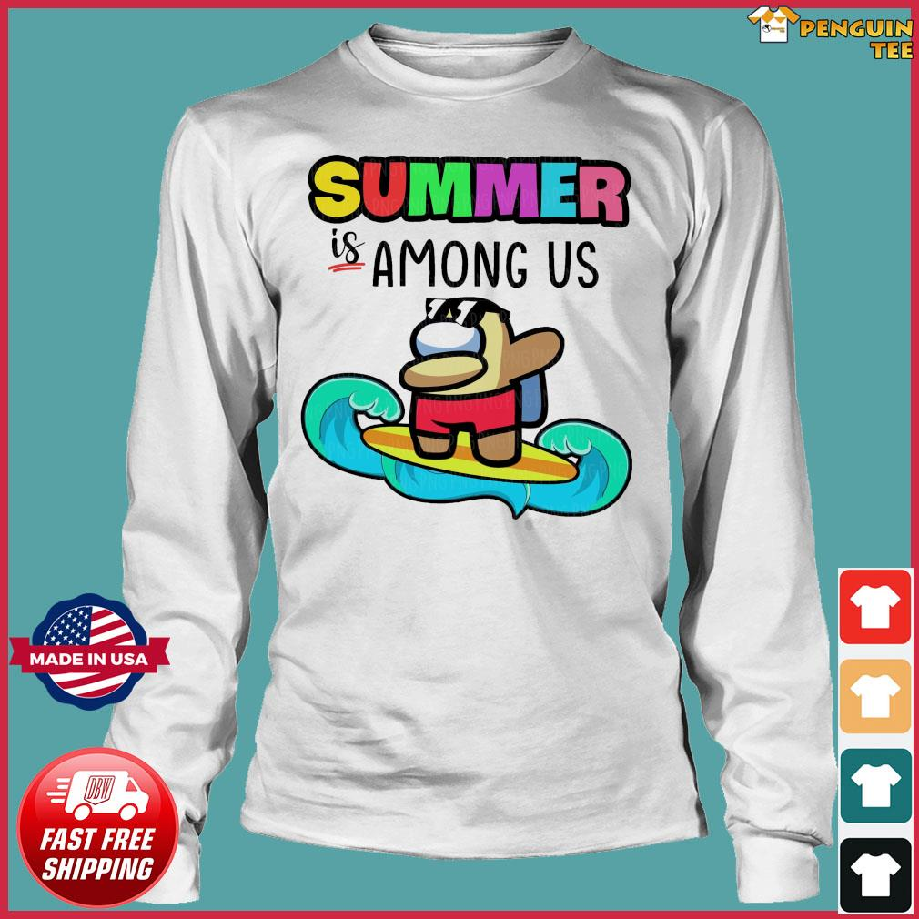 Official Summer Is Among Us Dabbing And Surfing Shirt Long Sleeve