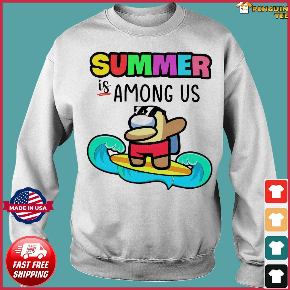Official Summer Is Among Us Dabbing And Surfing Shirt Sweater