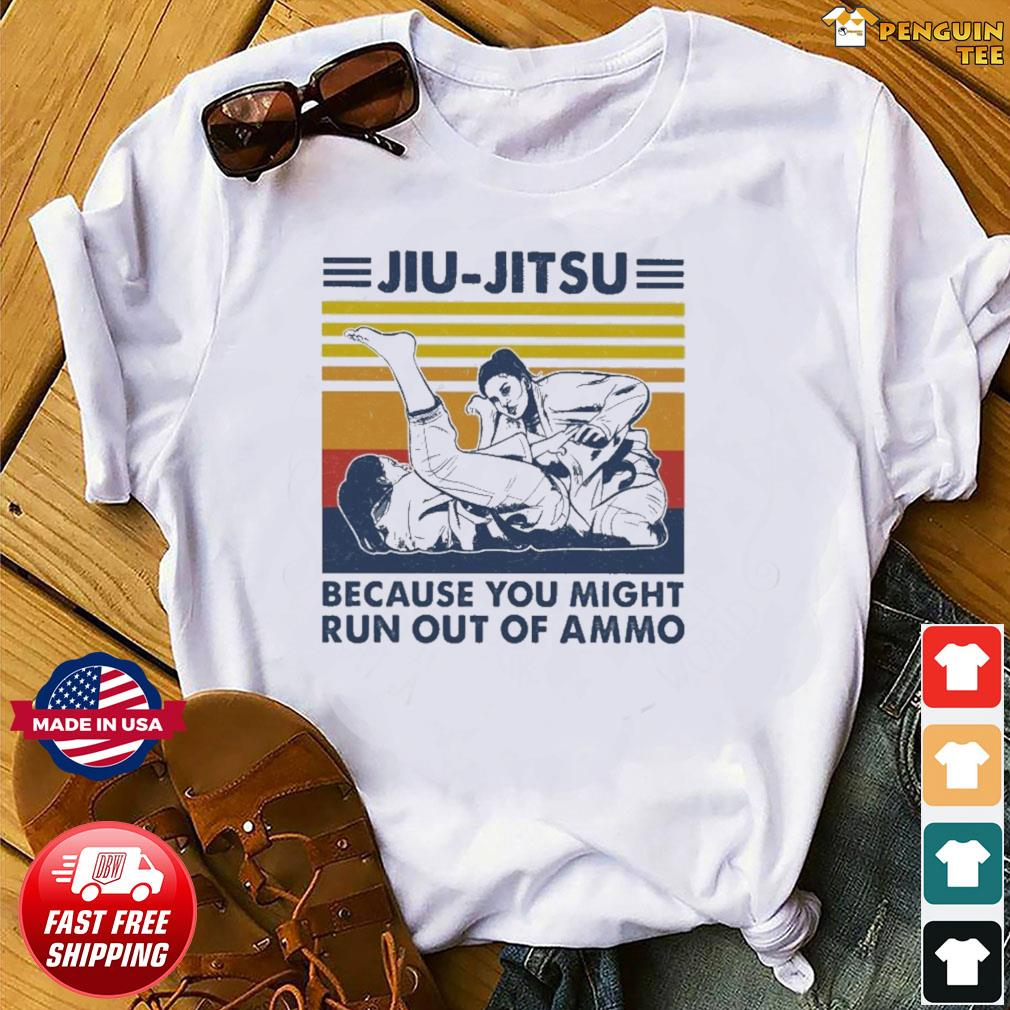 Official Vintage Jiu Jitsu Because You Might Run Out Of Ammo Shirt