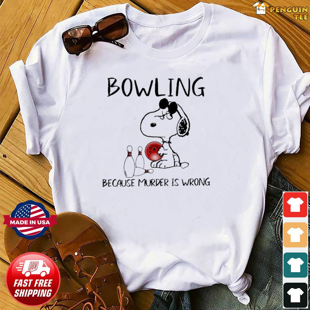 Snoopy Bowling Because Murder Is Wrong Shirt