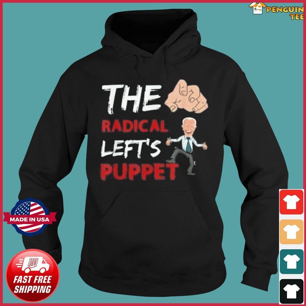 Funny Joe Biden The Radical Left's Puppet Anti Joe Biden s Hoodie