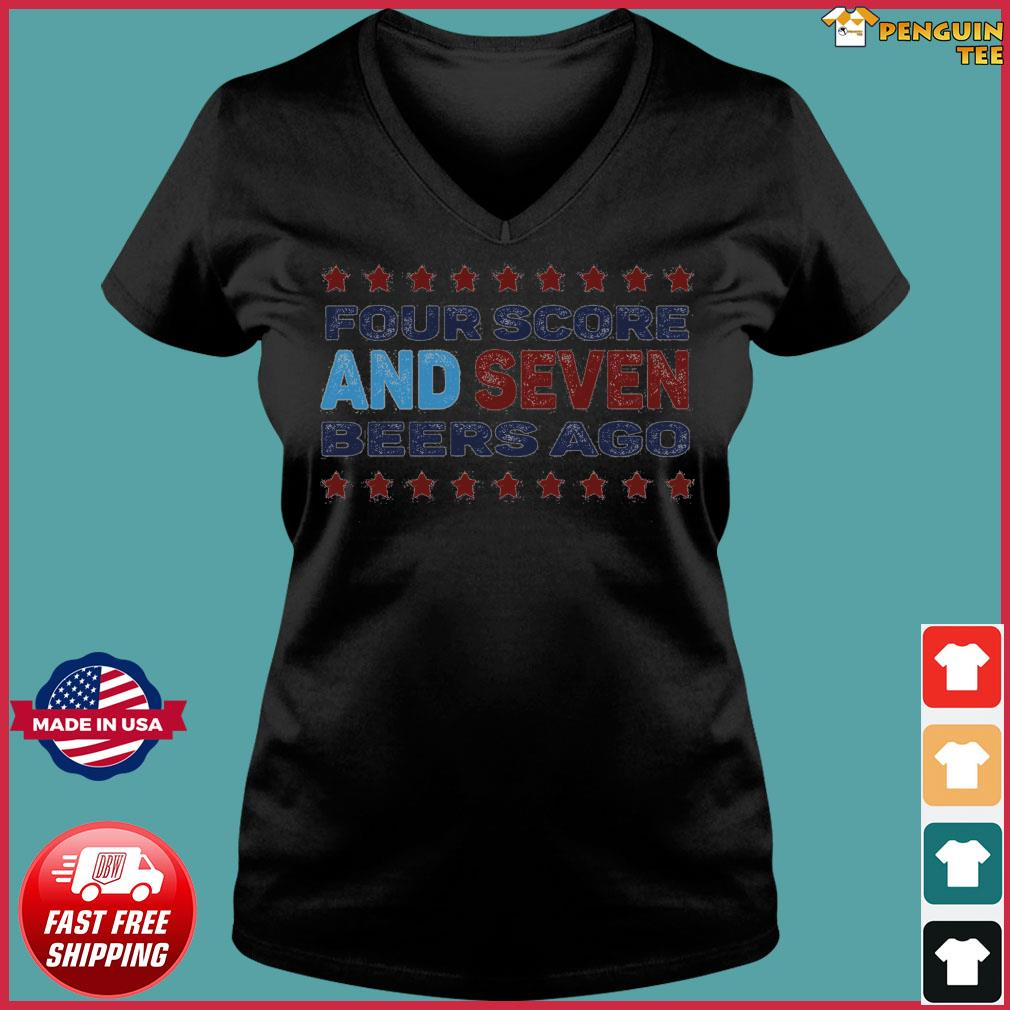 Official four score and seven beers ago shirt, hoodie ...