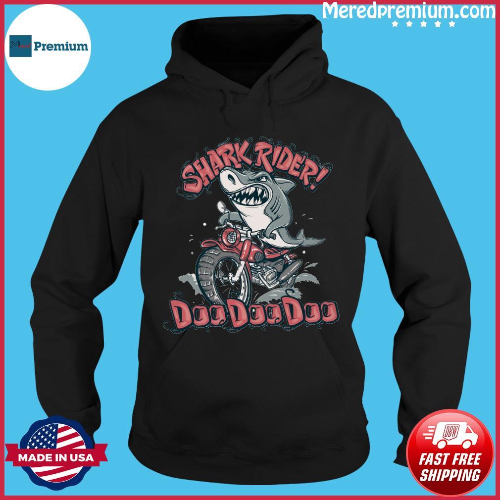 Shark Rider Doo Doo Doo Shirt Hoodie