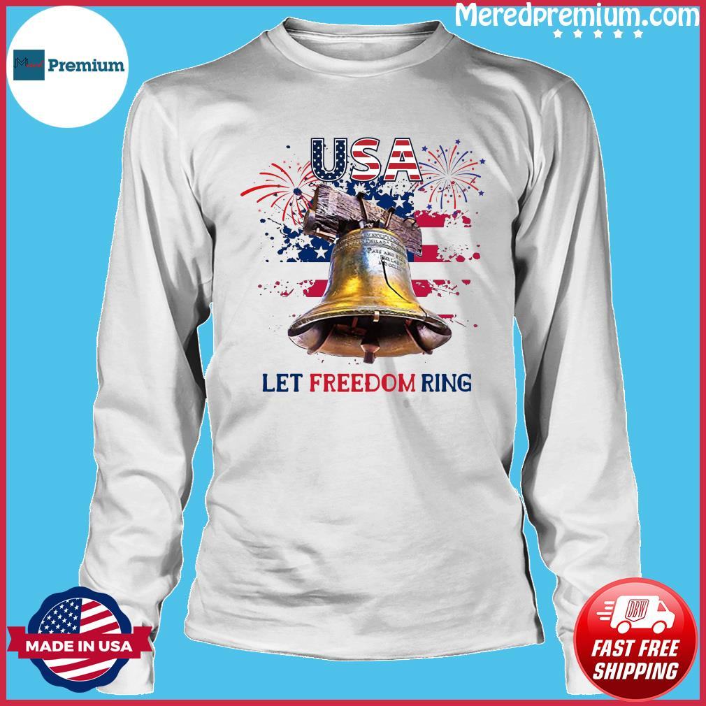 Usa Let Freedom Ring 4th Of July American Flag Shirt Long Sleeve