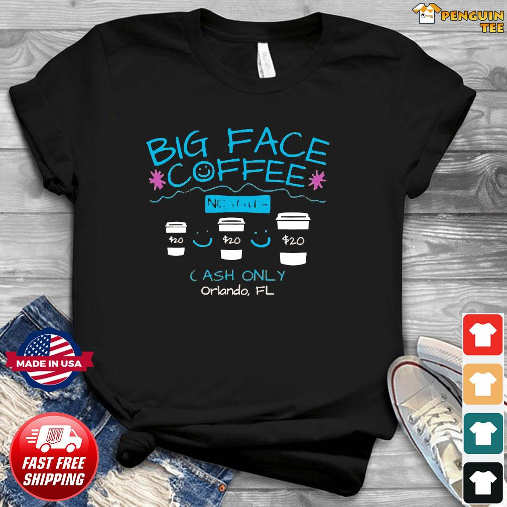 Big Face Coffee Shirt