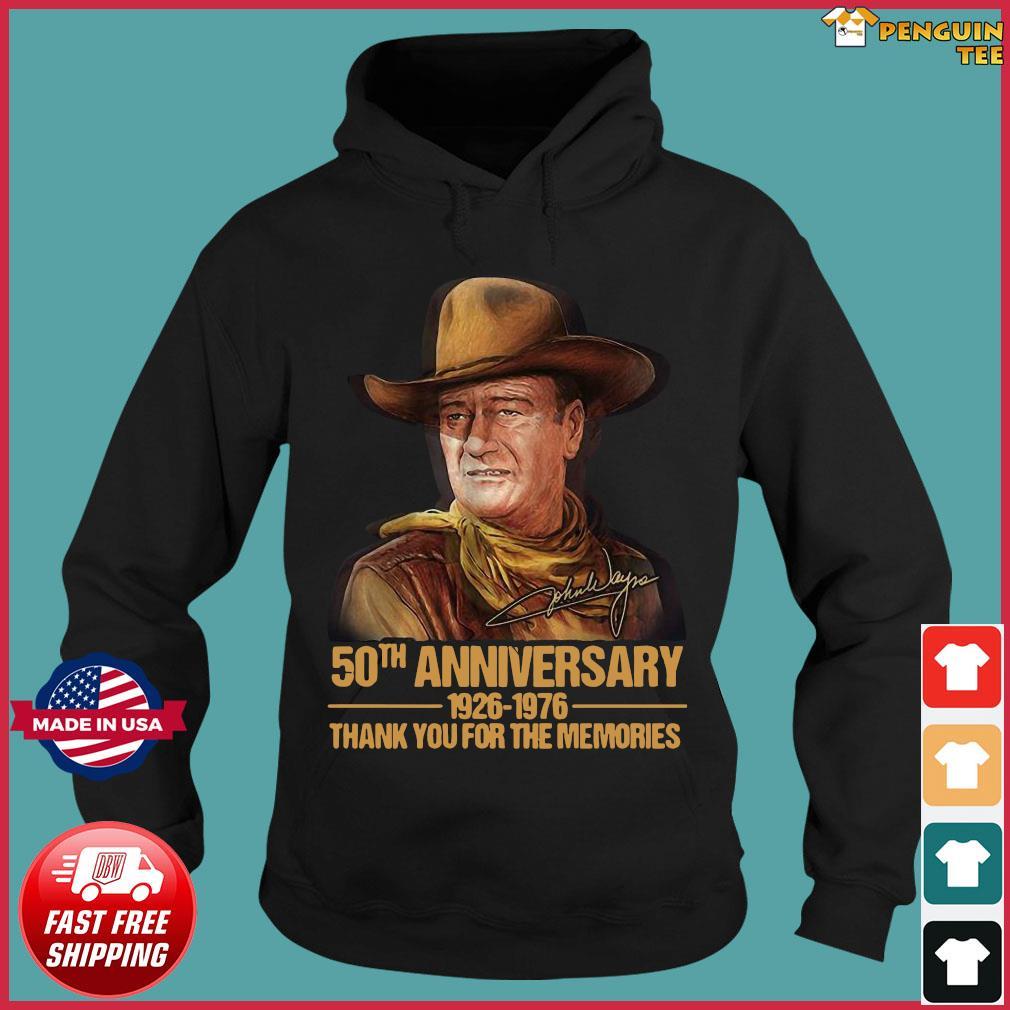 John Wayne 50th anniversary thank you for the memories signature s Hoodie