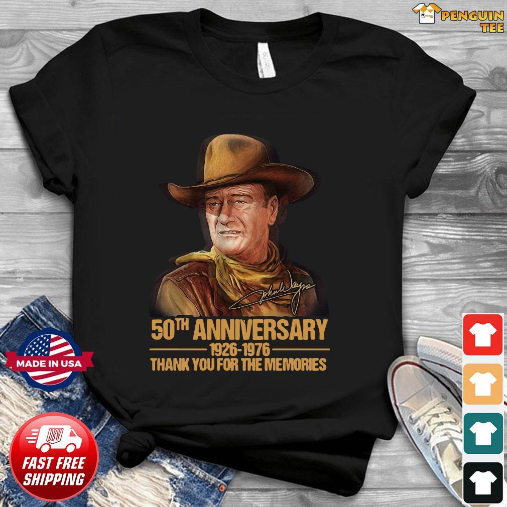 John Wayne 50th anniversary thank you for the memories signature shirt