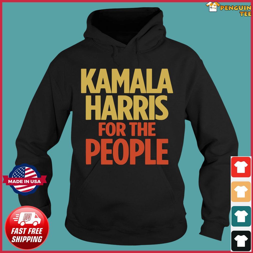 Kamala Harris For The People Tshirt 2020 President s Hoodie