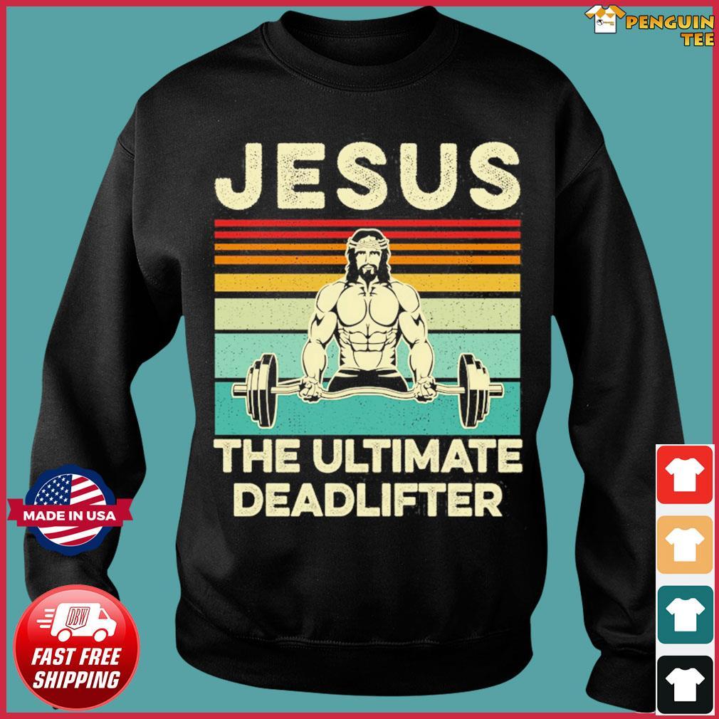 Jesus The Ultimate Deadlifter Vintage Shirt Sweater