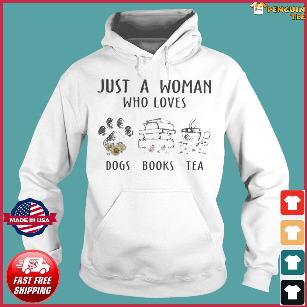 Just a woman who loves paw dogs books tea flowers s Hoodie