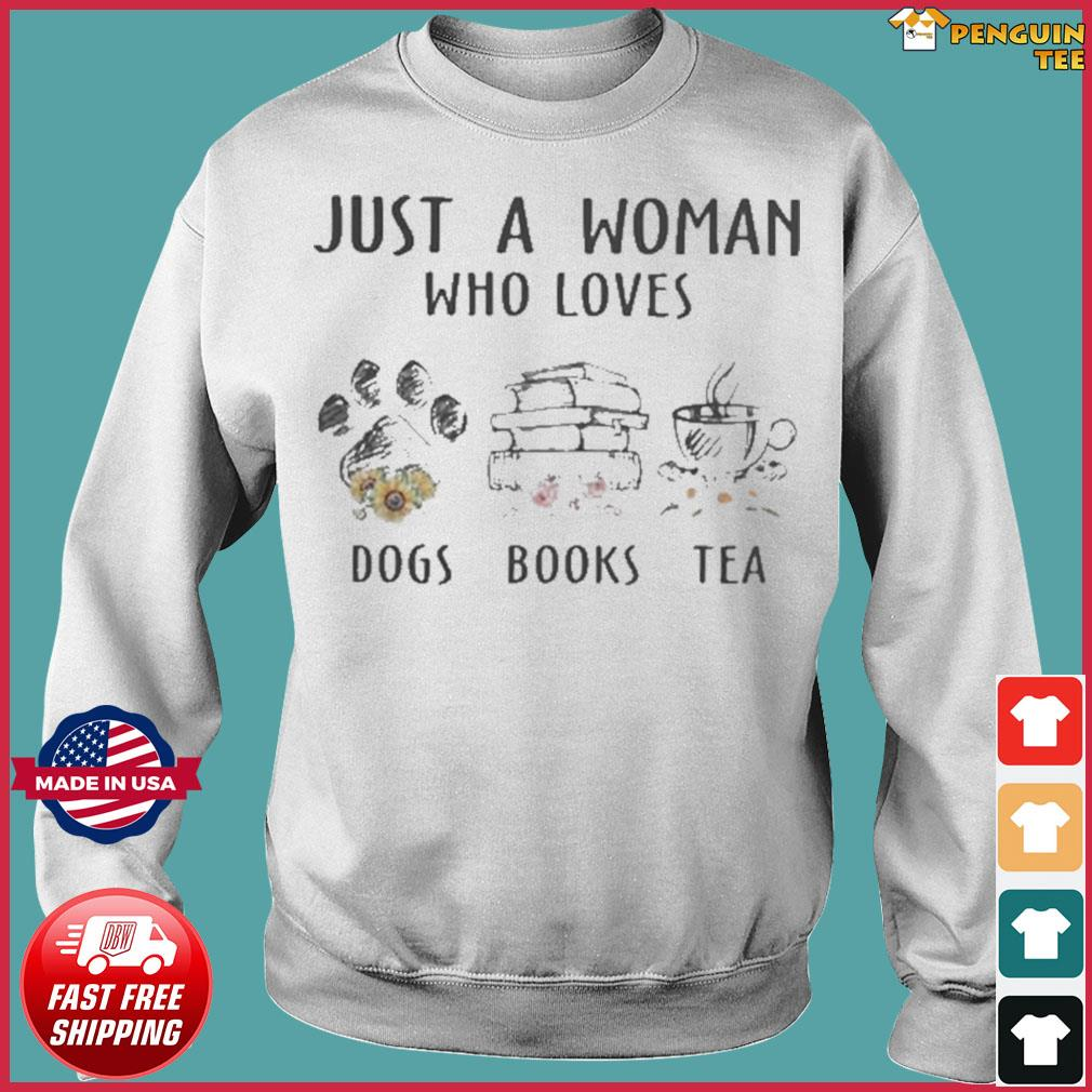 Just a woman who loves paw dogs books tea flowers s Sweater