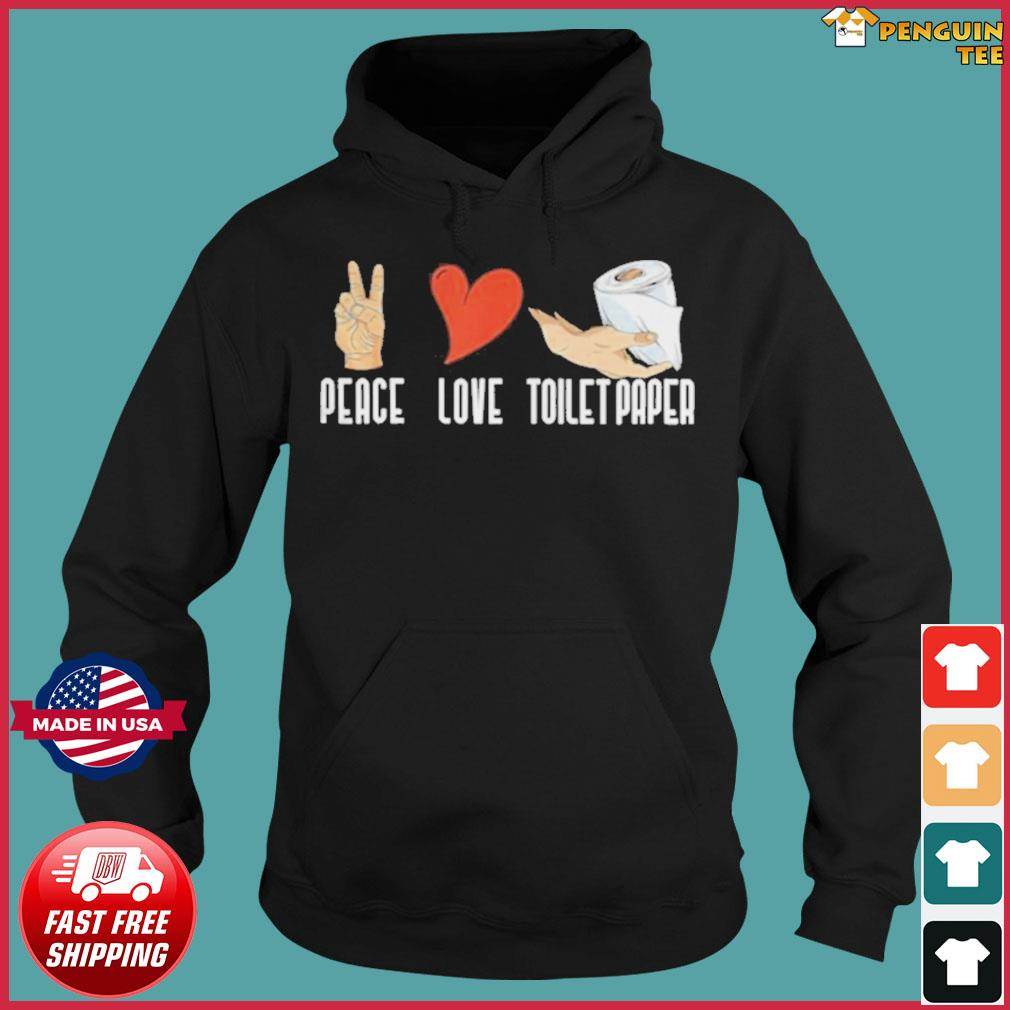 Peace love toilet paper quarantine 2020 s Hoodie