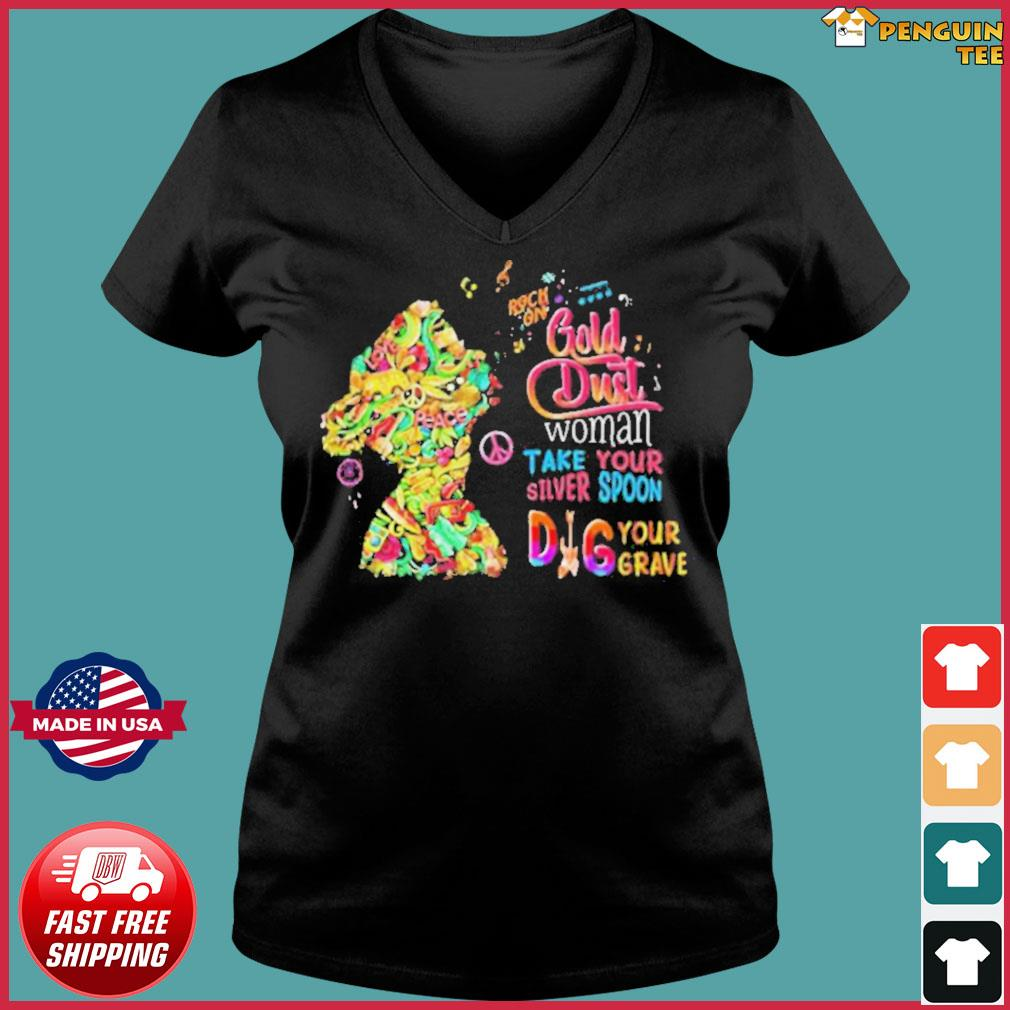 Rock On Gold Dust Woman Take Your Silver Spoon Dig Your Grave s Ladies V-neck Tee
