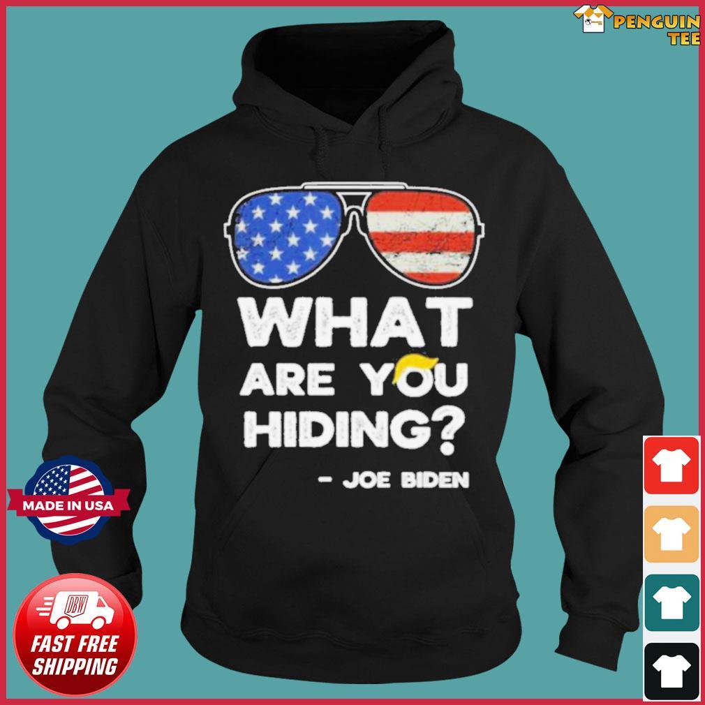 What are you hiding – presidential debate 2020 joe biden s Hoodie