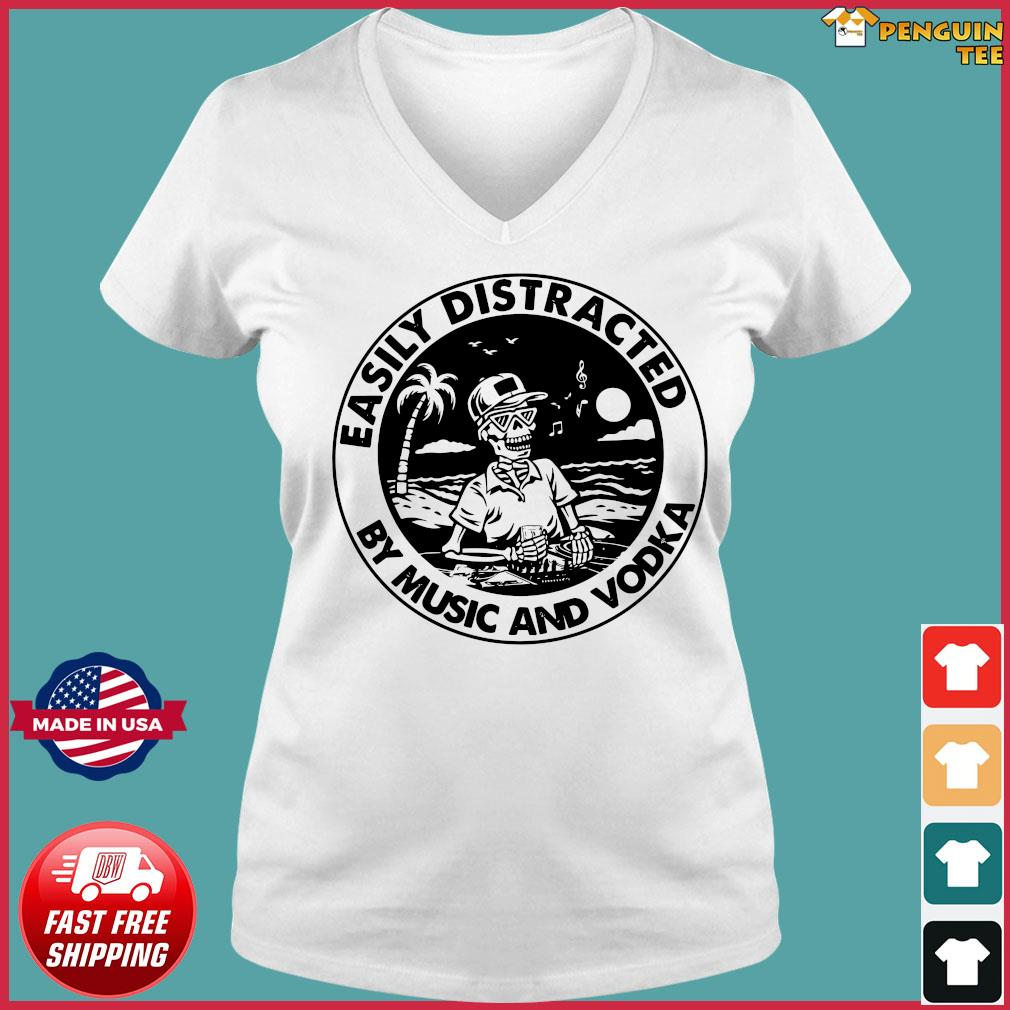 Skeleton Easily Distracted By Music And Vodka Shirt Ladies V-neck Tee